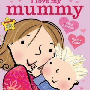 by Giles Andreae & Emma Dodd | I Love My Mummy Baby Board Book