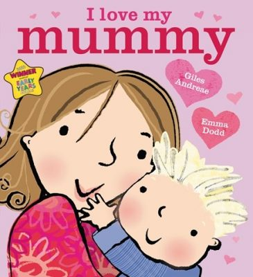 by Giles Andreae & Emma Dodd | I Love My Mummy Baby Board Book