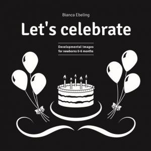 by Bianca Ebeling - Let's Celebrate Baby Development Board Book